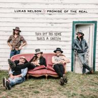 LUKAS NELSON &  PROMISE OF THE REAL - TURN OFF THE NEWS (BUILD) (A) CD