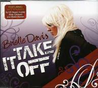 BRIELLE DAVIS - TAKE IT OFF CD