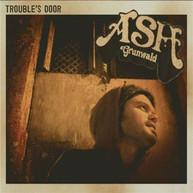 ASH GRUNWALD - TROUBLES DOOR * CD