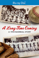 LONG TIME COMING: A 1955 BASEBALL STORY BLURAY