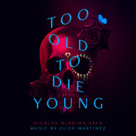CLIFF MARTINEZ - TOO OLD TO DIE YOUNG (ORIGINAL) (SERIES) (SOUNDTRACK) VINYL