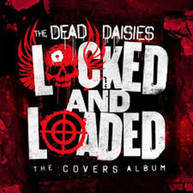 DEAD DAISES - LOCKED & LOADED CD