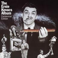 ERNIE KOVACS - ERNIE KOVACS ALBUM: CENTENNIAL EDITION CD