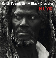 KEITH FOUNDATION &  BLACK DISCIPLES - HI YO VINYL