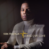 KIRK FRANKLIN - LONG LIVE LOVE CD