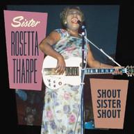 ROSETTA SISTER THARPE - SHOUT SISTER SHOUT CD