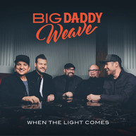 BIG DADDY WEAVE - LIGHT COMES CD