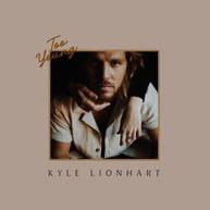 KYLE LIONHART - TOO YOUNG * VINYL