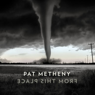 PAT METHENY - FROM THIS PLACE CD