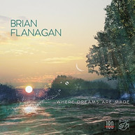 BRIAN FLANAGAN - WHERE DREAMS ARE MADE VINYL