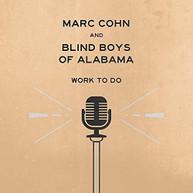 MARK COHN &  BLIND BOYS OF ALABAMA - WORK TO DO CD