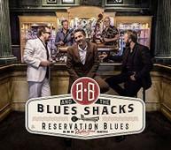 BB &  BLUES SHACKS - RESERVATION BLUES CD
