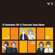 TV ANIMATION W'Z CHARACTER SONG ALBUM / SOUNDTRACK CD