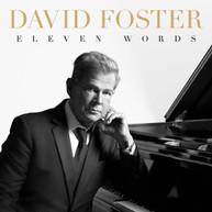 DAVID FOSTER - ELEVEN WORDS CD