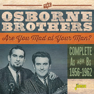 OSBORNE BROTHERS - ARE YOU MAD AT YOUR MAN: COMPLETE AS &  BS 1956 - ARE CD