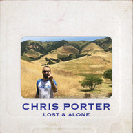CHRIS PORTER - LOST & ALONE VINYL