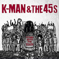 K-MAN &  THE 45S -MAN & THE 45S - STAND WITH THE YOUTH CD
