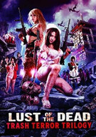 LUST OF THE DEAD: TRASH TERROR TRILOGY DVD