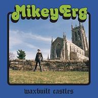 MIKEY ERG - WAXBUILT CASTLES CD