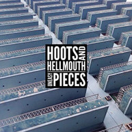 HOOTS &  HELLMOUTH - UNEASY PIECES VINYL