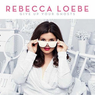 REBECCA LOEBE - GIVE UP YOUR GHOSTS VINYL