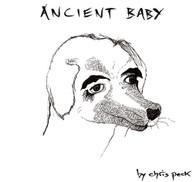 CHRIS PECK - ANCIENT BABY VINYL