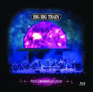 BIG BIG TRAIN - REFLECTORS OF LIGHT BLURAY
