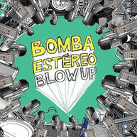 BOMBA ESTEREO - BLOW UP VINYL