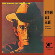 TOWNES VAN ZANDT - OUR MOTHER THE MOUNTAIN - 50TH ANNIVERSARY VINYL