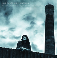 MARGARET AIRPLANEMAN - LIVE AT CHARLES RIVER MUSEUM OF INDUSTRY VINYL