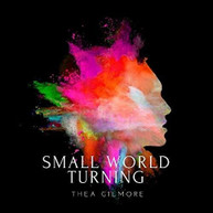 THEA GILMORE - SMALL WORLD TURNING VINYL
