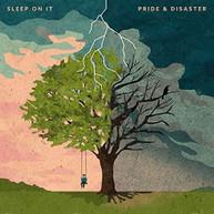 SLEEP ON IT - PRIDE & DISASTER - CD