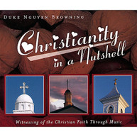 DUKE NGUYEN BROWNING - CHRISTIANITY IN A NUTSHELL CD