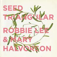 ROBBIE LEE / MARY  HALVORSON - SEED TRIANGULAR VINYL