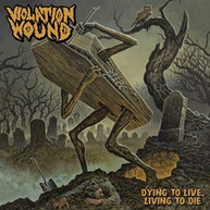 VIOLATION WOUND - DYING TO LIVE, LIVING TO DIE CD