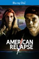 AMERICAN RELAPSE BLURAY