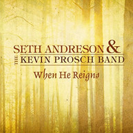SETH ANDRESON - WHEN HE REIGNS CD