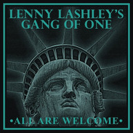 LENNY LASHLEY'S GANG OF ONE - ALL ARE WELCOME CD