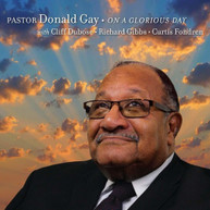 PASTOR DONALD GAY - ON A GLORIOUS DAY CD