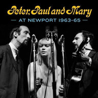 PETER PAUL &  MARY - PETER PAUL & MARY AT NEWPORT 63 - PETER PAUL & MARY CD