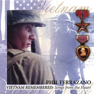 PHIL FERRAZANO - VIETNAM REMEMBERED: SONGS FROM THE HEART CD