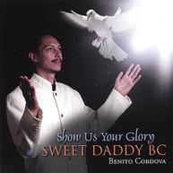 BENITO CORDOVA - SHOW US YOUR GLORY CD