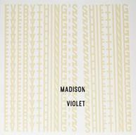 MADISON VIOLET - EVERYTHING'S SHIFTING VINYL