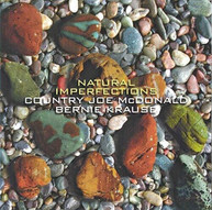 COUNTRY JOE MCDONALD / BERNIE  KRAUSE - NATURAL IMPERFECTIONS CD