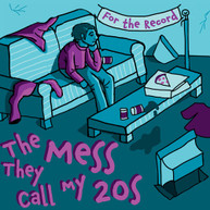 FOR THE RECORD - THE MESS THEY CALL MY 20'S CD