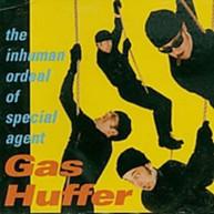 GAS HUFFER - INHUMAN ORDEAL OF SPECIAL CD