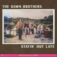 DAWN BROTHERS - STAYIN OUT LATE VINYL