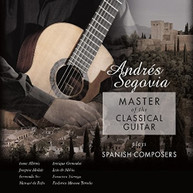 ANDRES SEGOVIA - MASTER OF THE CLASSICAL GUITAR PLAYS SPANISH VINYL