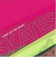 SKATES - LORD OF THE RINKS CD