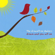 DREAMTREE SHAKERS - DREAM & YOU WILL SEE CD